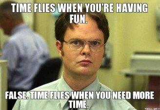 635693127313416037-430735348_time-flies-when-youre-having-fun-false-time-flies-when-you-need-more-time.jpg